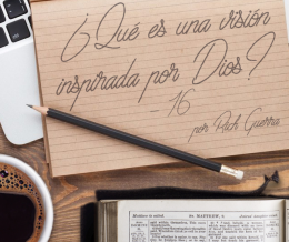 ¿Qué es una visión inspirada por Dios? – 16