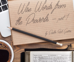 Wise Words From The Proverbs – part 1