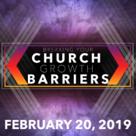 Breaking Your Church Growth Barriers